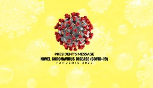 PRESIDENT'S MESSAGE, NOVEL CORONAVIRUS DISEASE (COVID-19)